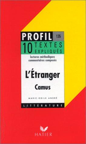 9782218035425: L'ETRANGER (1942), ALBERT CAMUS. 10 textes expliqués (Profil d'une oeuvre)