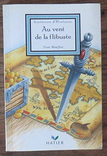 9782218037689: Au vent de la flibuste 121997 (Histoir.d'Histoires)