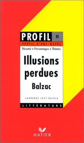 9782218038747: Profil d'une oeuvre: BALZAC/ILLUSIONS PERDUES