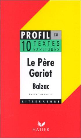 Le Pere Goriot (Profil d'une oeuvre): Balzac, Honore De