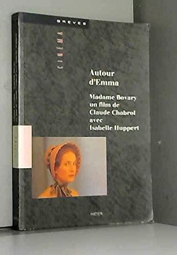 9782218039829: Autour d'Emma : Madame Bovary, un film de Claude Chabrol avec Isabelle Hupert