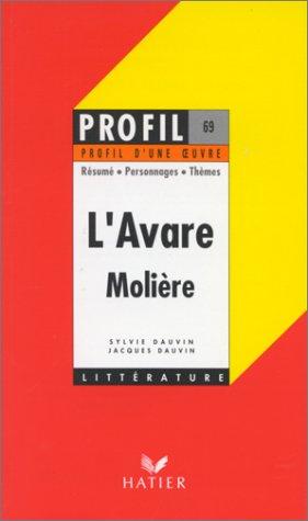 Profil D'Une Oeuvre: Moliere: L'Avare: Dauvin, Sylvie