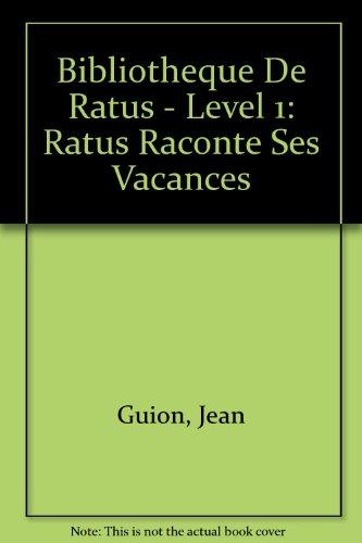 9782218041099: Bibliotheque De Ratus - Level 1: Ratus Raconte Ses Vacances (French Edition)