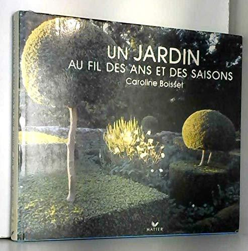Un jardin au fil des ans et des saisons 121997 (Jardins): n/a