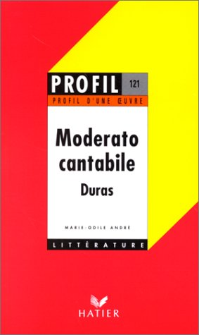 9782218041914: Profil D'une Oeuvre: Duras: Moderato Cantabile: Resume, Personnages, Themes (French Edition)