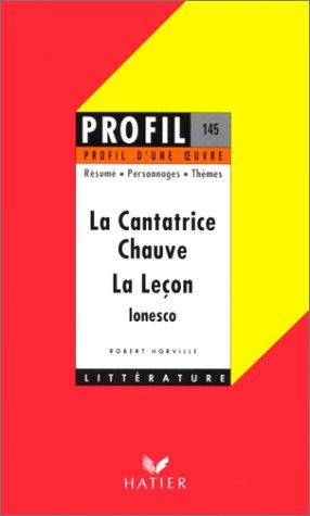 9782218045783: Profil d'une oeuvre : La Cantatrice chauve (1950), La Le�on (1951), Ionesco : r�sum�, personnages, th�mes