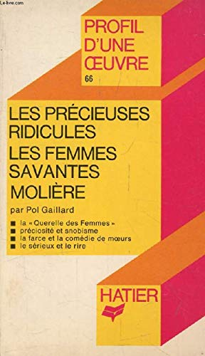 "Profil d'Une Oeuvre: Moliere: ""Les Precieuses Ridicules"": Gaillard, Pol"