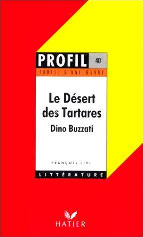 9782218047299: Profil d'une oeuvre : Le désert des Tartares, Buzzati : analyse critique