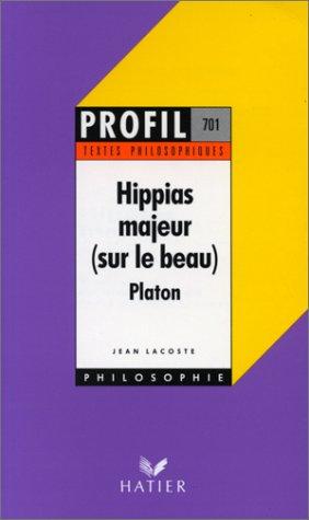 Hippias majeur (sur le beau) (Texte philosophiques: Platon