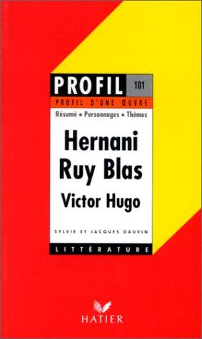 9782218049408: Profil d'une oeuvre : Hernani, Ruy Blas, Hugo : 1830; Ruy Blas : 1838, Victor Hugo
