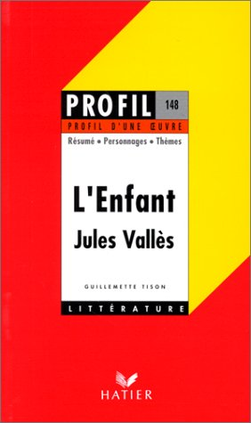 9782218050152: Profil d'une oeuvre : L'enfant, Jules Vallès
