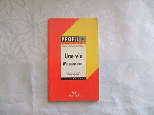 9782218052583: Profil d'Une Oeuvre: Maupassant : Une Vie (1883) : résumé, personnages, thèmes