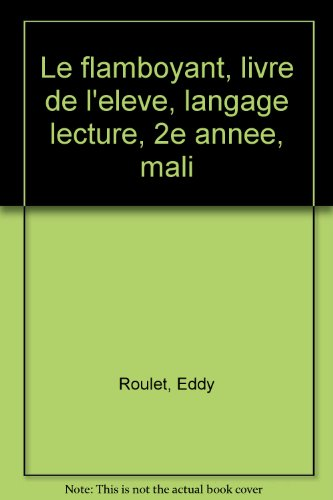 9782218052828: Le flamboyant, livre de l'eleve, langage lecture, 2e annee, mali