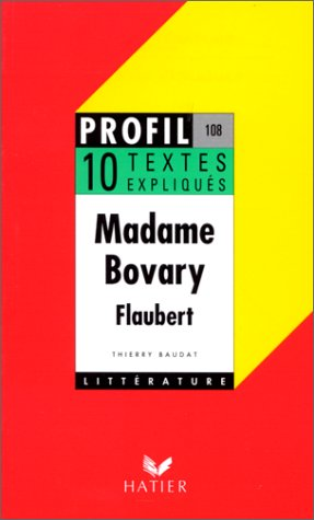 9782218053665: Profil d'Une Oeuvre: Flaubert: Madame Bovary - 10 Textes Expliques (French Edition)