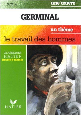 """Germinal,suivi de """"le travail des hommes"""": Emile Zola"""