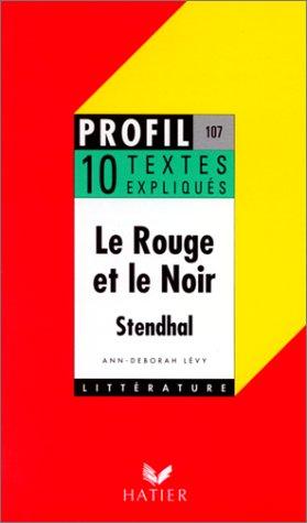 9782218053696: Le Rouge et le noir de Stendhal : 10 textes expliqués
