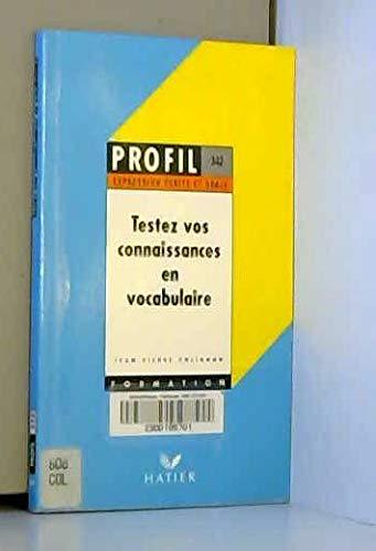 Profil Formation: Testez Vos Connaissances En Vocabulaire (French Edition): n/a
