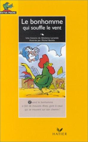 9782218056109: Le Bonhomme Qui Souffle Le Ven (Langues et apprentissage des langues) (French Edition)