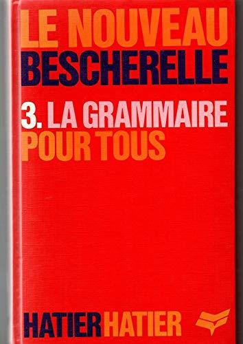 9782218058912: La Grammaire pour tous : Dictionnaire de la grammaire française en 27 chapitres, index des difficultés grammaticale
