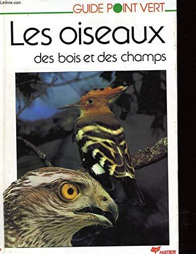 9782218059483: Les Oiseaux des bois et des champs (Les Oiseaux)