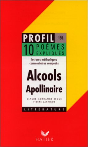 Alcools Apollinaire: 10 Poemes (French Edition): Pierre Lartigue