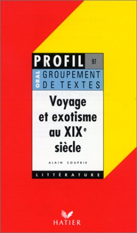 9782218061820: VOYAGE ET EXOTISME AU XIXEME SIECLE. Oral de français (Profil d'une oeuvre)