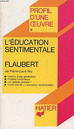 Profil d'Une Oeuvre: Flaubert: L'Education Sentimentale (French Edition): Pierre-Louis ...