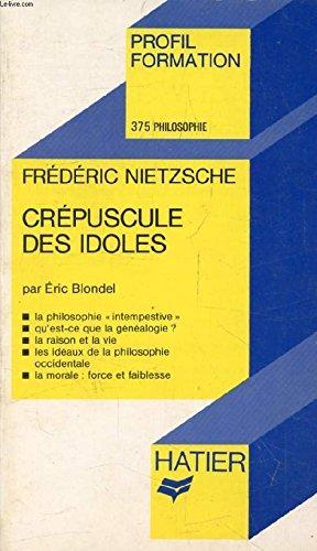 Crepuscule des idoles: Nietzsche