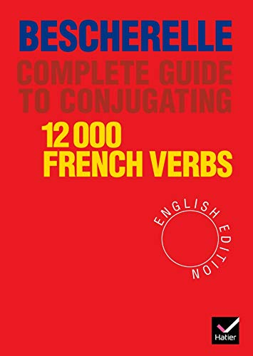 9782218065910: Bescherelle: Bescherelle 12 000 Verbs. Complete Guide to Conjugating Verbs: Bescherelle (English Edition) - Complete Guide to Conjugating Verbs