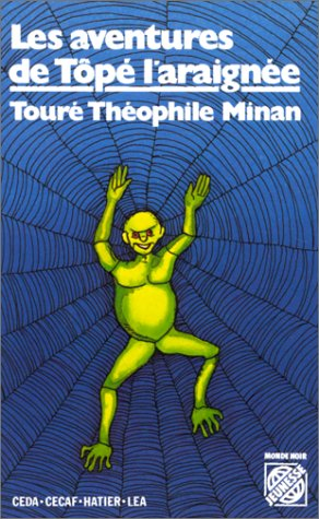 Les aventures de Tôpé-l'Araignée: Touré Théophile Minan