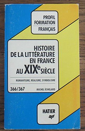 9782218066290: Histoire de la littérature française : XIXe siècle (Profil d'une oeuvre)
