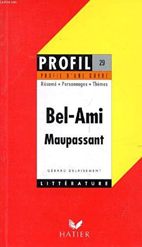 Profil D'Une Oeuvre: Maupassant: Bel-Ami