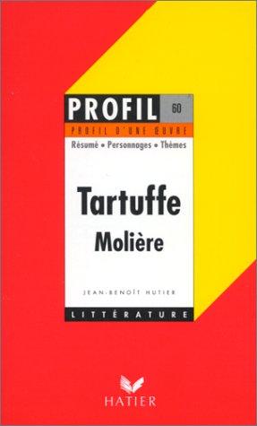 Profil d'une oeuvre : Tartuffe, Molière, 1669: Molière