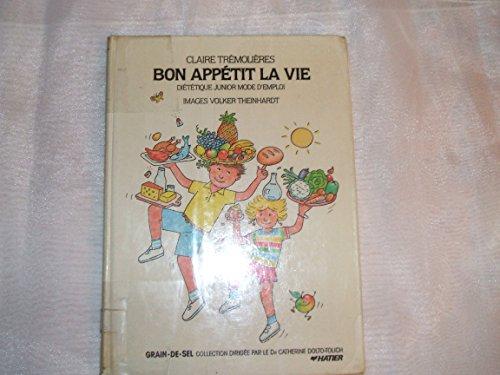 Bon Appétit La Vie - Diététique Junior Mode D'emploi: Dolto Tolitch