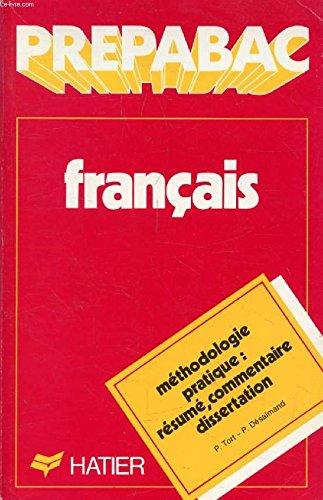 9782218076398: Français, Méthodologie pratique : Résumé de texte du commentaire composé et de la dissertation