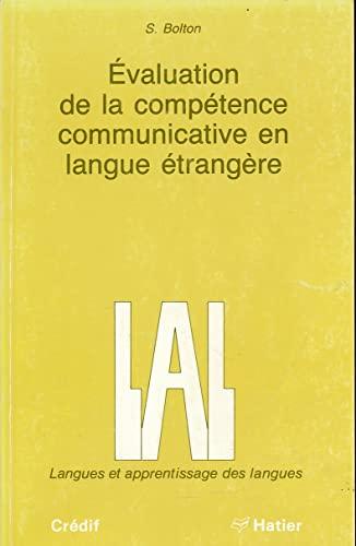 9782218078217: Collection LAL - Langues Et Apprentissage Des Langues: Evaluation De La Competence Communicative En Langue Etrangere (French Edition)