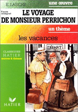 Le Voyage de Monsieur Perrichon : Les: Eugène Labiche