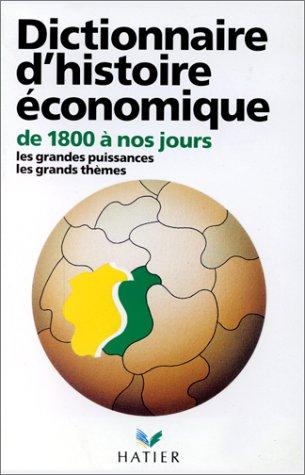 Dictionnaire d'histoire economique de 1800 a nos: Serge Berstein
