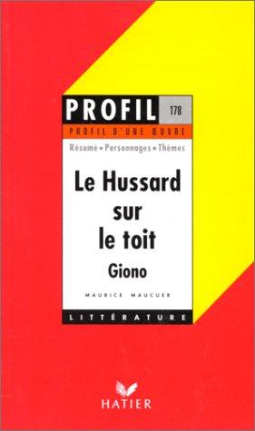 "Profil d'Une Oeuvre: ""Le Hussard Sur Le: Maucuer, Maurice, Giono,"