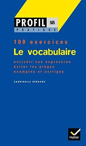 505/100 exercices vocabulaire/profil pratique: Bédrane, Sabrinelle