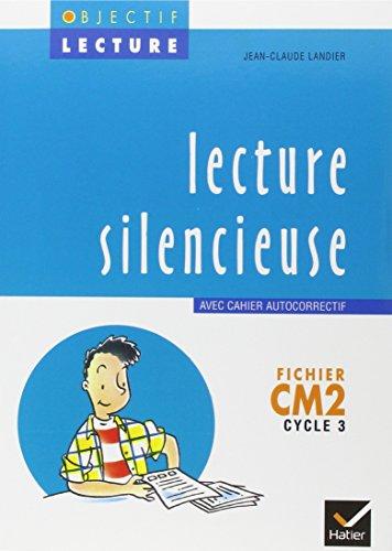 9782218711978: LECTURE SILENCIEUSE CM2. : Fichier avec cahier autocorrectif (Objectif lecture)