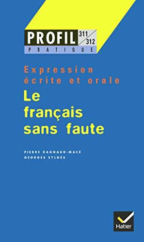 9782218712555: LE FRANCAIS SANS FAUTE. Expression écrite et orale (Profil pratique)