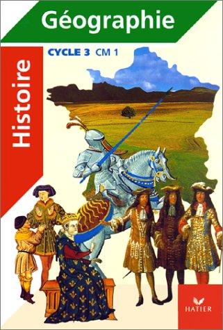9782218713064: Histoire - geographie, cycle 3, CM1 (manuel + atlas)