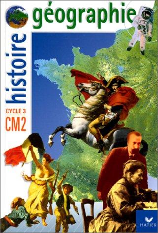 9782218713071: Histoire / Géographie, CM2 (avec atlas) (Histoire-Géographie Primaire) (French Edition)