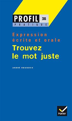 9782218713408: Trouvez Le MOT Juste (French Edition)