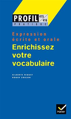 9782218714252: ENRICHISSEZ VOTRE VOCABULAIRE. Expression écrite et orale (Profil pratique)