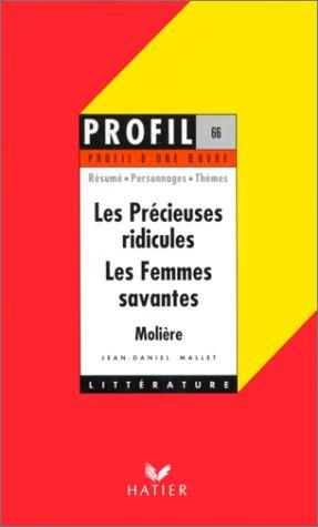 9782218714405: Profil d'une oeuvre : Les précieuses ridicules, Les femmes savantes, Molière