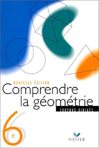9782218714443: Comprendre la géometrie, 6ème : Cahier de TD