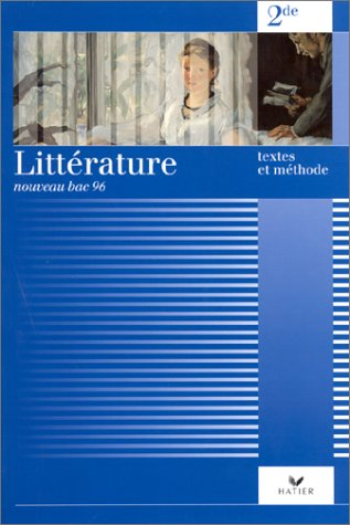 LITTERATURE 2de, TEXTES ET METHODE: COLLECTIF