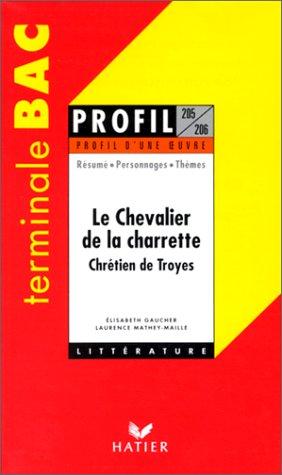 9782218715952: Le Chevalier de la Charrette : Résumé, personnages, thèmes